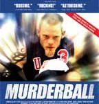 Murderball: This documentary is the wheel deal