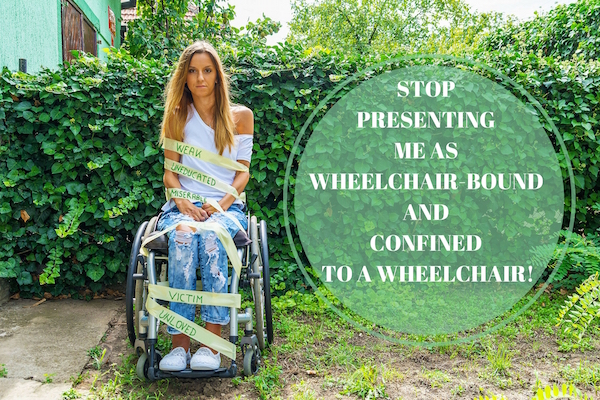 we are not confined or bound to our wheelchairs